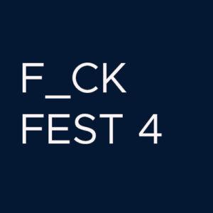 F_CK FEST PART 4