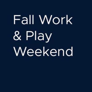 FALL WORK & PLAY WKND