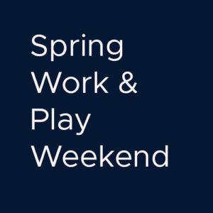 SPRING WORK & PLAY WKND