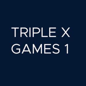 Triple X Games Part 1